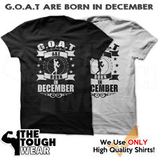 G.O.A.T. Are Born In December T-Shirt Workout Gym BodyBuilding Fitness Mma 567