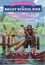 Pirates Dont Wear Pink Sunglasses (The Adventures of the Bailey School Kids, #9