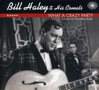 Bill Haley and his Comets - What A Crazy Party - The Best Of The Decca Year [CD]