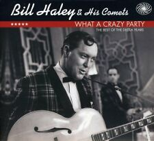 Bill Haley and his Comets - What A Crazy Party  The Best Of The Decca Year [CD]