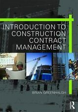INTRODUCTION TO CONSTRUCTION CONTRACT MANAGEMENT - GREENHALGH, BRIAN - NEW PAPER