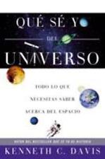 Qu S Yo del Universo: Todo lo que Necesitas Saber Acerca del Espacio (Que Se Yo