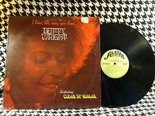 Betty Wright I Love The Way You Love vinyl LP Alston ORIG 1972 VG FAST SHIPPING!