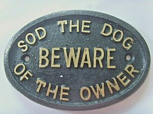 Sod The Dog BEWARE Of The Owner HOUSE FRONT DOOR GATE SIGN* NEW & BIGGER * S/G
