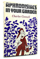 Charles Connell APHRODISIACS IN YOUR GARDEN  1st Edition 1st Printing