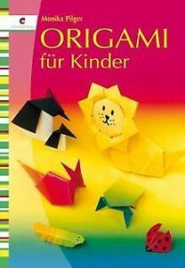 Origami für Kinder von Monika Pilger | Buch | Zustand gut