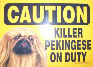 Caution Killer PEKINGESE On Duty magnet sign
