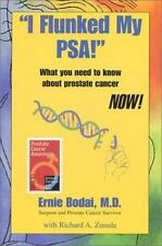 I Flunked My PSA! What You Need to Know About Prostate Cancer NOW!-ExLibrary