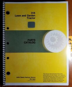 John Deere 318 Lawn and Garden Tractor Parts Catalog Manual PC-1924 9/87