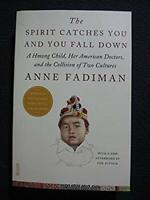 The Spirit Catches You and You Fall down: A Hmong Child, Her American Doctors