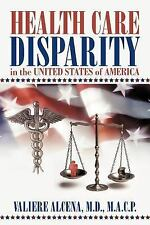 Health Care Disparity in the United States of America by Valiere Alcena...