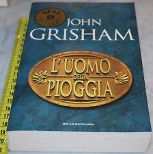 GRISHAM John - L'UOMO DELLA PIOGGIA - Mondadori Oscar BS 15A 2006 - pag 534