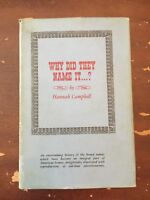 1964 Why Did They Name It by Hannah Campbell Hardcover with Dust Jacket