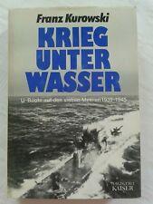 Franz Kurowski: Krieg unter Wasser, U-Boote auf den sieben Meeren 1939-1945