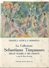La Collezione Sabastino Timpanaro; Catalogo di Maria Severini, Veneza, 1959
