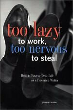 Too Lazy to Work, Too Nervous to Steal: How to Hav