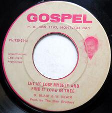 D. BLAIR & W. BLAIR 45 Let Me Lose Myself & Find It Lord In Thee JA Gospel c1741