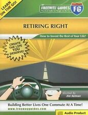 Practical Audio for People on the Go: The Freeway Guide to Retiring Right : How