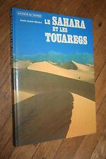 LE SAHARA ET LES TOUAREGS par ALAIN SAINT HILAIRE éd SOLAR 1986 ILLUSTRATIONS