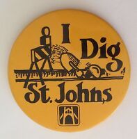 I Dig St Johns Retro Button Badge Pin Vintage Authentic (N13)