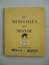 ALBUM NESTLE & KOHLER - Les merveilles du monde n° 1 - 1954 - COMPLET
