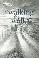 Walking the Walk with Ricky, My Son : (a Story about Drug Addiction) by Wendy...