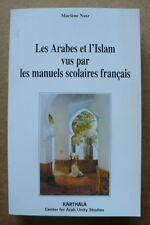 Les Arabes et l'Islam vus par les manuels scolaires français. Marlène Nasr.