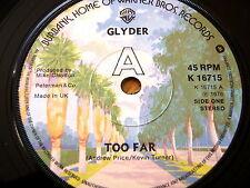 "GLYDER - TOO FAR  7"" VINYL"