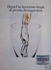 PUBLICITÉ 1985 EAU HEPAR FAÇON TOUTE SIMPLE DE PRENDRE DU MAGNESIUM- ADVERTISING