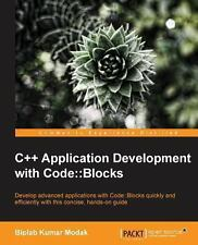 C++ Application Development with Code - Blocks by Biplab Kumar Modak (2013,...