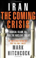 Iran: The Coming Crisis: Radical Islam, Oil, and t