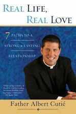 Real Life, Real Love: 7 Paths to a Strong & Lastin