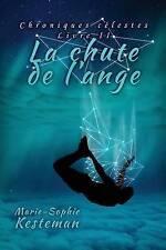 La Chute de L'Ange (Chroniques Celestes - Livre II) by Marie-Sophie Kesteman (Paperback / softback, 2016)