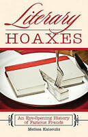 Literary Hoaxes: An Eye-Opening History of Famous Frauds, New, Katsoulis, Meliss