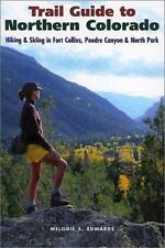Trail Guide to Northern Colorado: Hiking & Skiing in Fort Collins, Poudre Canyon