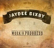 Jaydee Bixby - Work In Progress   (CD  2013)