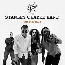 STANLEY CLARKE BAND CD - THE MESSAGE (2018) - NEW UNOPENED - JAZZ