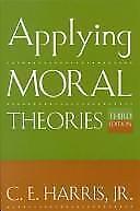 Applying Moral Theories Harris, C. E. Paperback