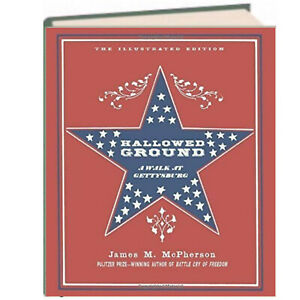 Hallowed Ground Illustrated History of the Walk at Gettysburg James M. McPherson
