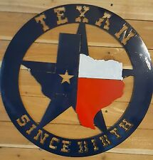 "Texan Since Birth  16"" SIGN HAND MADE IN WACO TX"