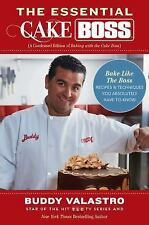 The Essential Cake Boss : Bake Like the Boss - Recipes and Techniques You