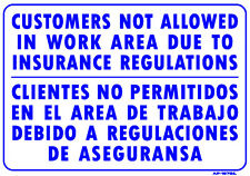 """CUSTOMERS NOT ALLOWED IN WORK AREA DUE .....(English/Spanish) 14""""x20""""  AP-127BIL"""