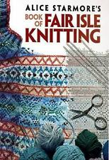 Dover Knitting, Crochet, Tatting, Lace Ser.: Alice Starmore's Book of Fair Isle