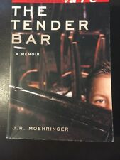The Tender Bar Memoir J R Moehringer First Edition 2005 Paperback