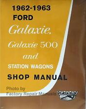 1962 1963 ford galaxie, 500, station wagons service manual shop repair  reprint