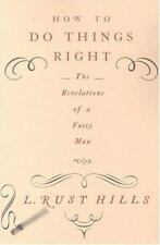 How to Do Things Right: The Revelations of a Fussy Man, L. Rust Hills, Very Good