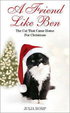 A Friend Like Ben: The cat that came home for Christmas, Romp, Julia, Used; Good