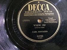 """Carl Ravazza Vieni Su / There's No Tomorrow Decca 24782 78rpm 10"""" 1949"""