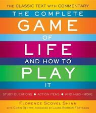 The Complete Game of Life and How to Play It: The Classic Text with Commentary,