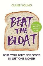 Beat the Bloat: Lose Your Belly for Good in Just One Month, Young, Claire, 14091